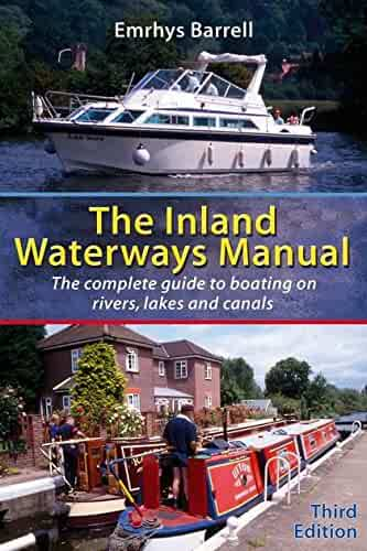 Inland Waterways Manual: The Complete Guide to Boating on Rivers,Lakes and Canals
