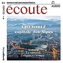 Écoute Audio - Grenoble. 2/2018: Französisch lernen Audio - Grenoble Hörbuch von  div. Gesprochen von:  div.