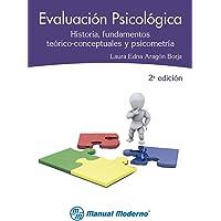 Evaluación psicológica: Historia, fundamentos teórico-conceptuales y psicometría, 2a edición