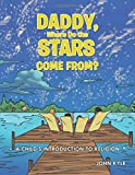 Daddy, Where Do the Stars Come From?: A Child's Introduction to Religion