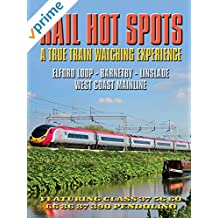 Rail Hot Spots - A True Train-Watching Experience