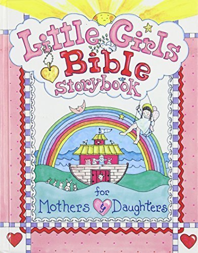 Little Girls Bible Storybook for Mothers and Daughters by Carolyn Larsen (1998-04-01)