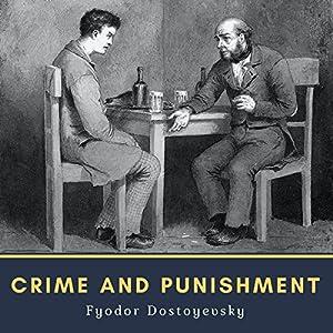 Crime and Punishment Hörbuch von Fyodor Dostoyevsky Gesprochen von: Mark Nelson