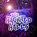 The Haunted Halls Audiobook by Glenn Rolfe Narrated by Joe Hempel