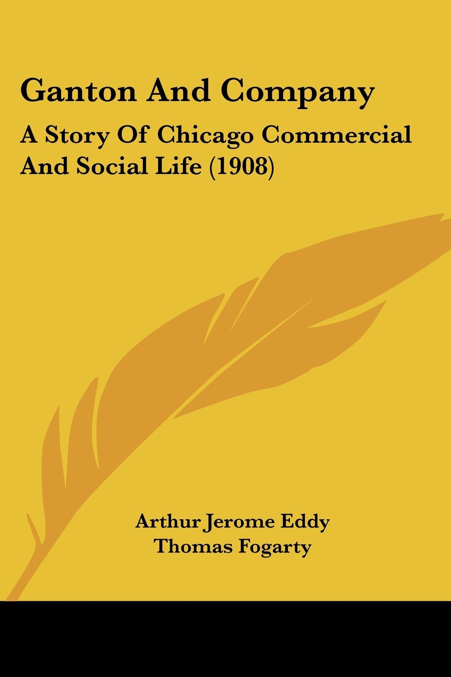 Ganton And Company: A Story Of Chicago Commercial And Social Life (1908) pdf epub