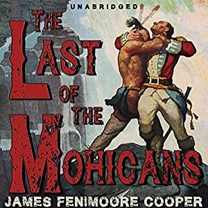 The Last of the Mohicans [Classic Tales Edition] Hörbuch