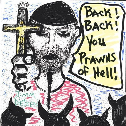 Back! Back! You Prawns of Hell! by Dietzen, Jimm (2006-04-18?