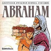 Abraham (Abenteuer zwischen Himmel und Erde 3) | Günter Schmitz