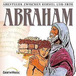 Abraham (Abenteuer zwischen Himmel und Erde 3)