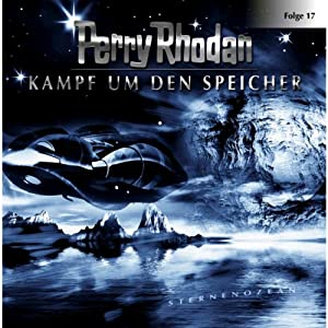 Kampf um den Speicher(Perry Rhodan Sternenozean 17) Hörspiel