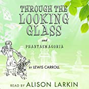 Through the Looking-Glass and Phantasmagoria, a Poem by Lewis Carroll (Annotated) | Lewis Carroll