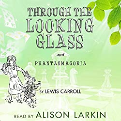 Through the Looking-Glass and Phantasmagoria, a Poem by Lewis Carroll (Annotated)