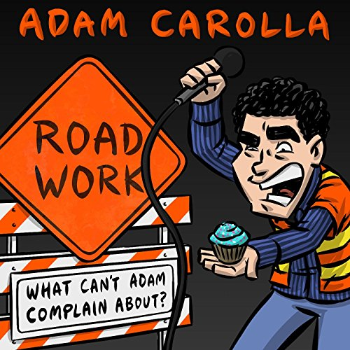 Road Work, Vol. 1 What Can't Adam Complain About? [Explicit] (Best Spoken Word Poems)