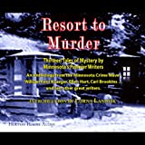 img - for Resort to Murder: Thirteen Tales of Mystery by Minnesota's Premier Writers book / textbook / text book