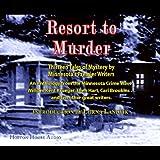 Resort to Murder: Thirteen Tales of Mystery by Minnesota's Premier Writers