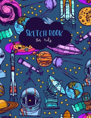 Sketch Book for Kids: Space Blank Drawing Book Paper Sketching Journal Large size 8.5x11 Inches 100 Page (Sketch Book for Drawing) (Volume 5)