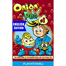 Onion & Pea e-book.: The adventures of the Nuclear Onion and the Atomic Pea (English Edition)