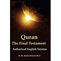 Quran - The Final Testament: Authorized English Version