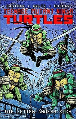 Teenage Mutant Ninja Turtles: Bd. 1: Die Zeiten ändern sich ...