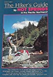 The Hiker's Guide to Hot Springs in the Pacific Northwest, Evie Litton, 0937959758