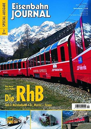 (Die RhB - Teil 2: Berninabahn St. Moritz - Tirano - Eisenbahn Journal Special 2-2004)