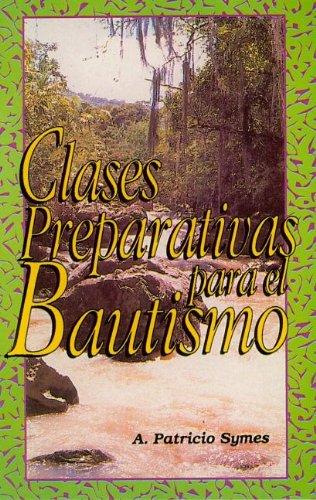 Read Online Clases Preparativas Para el Bautismo (Spanish Edition) pdf epub