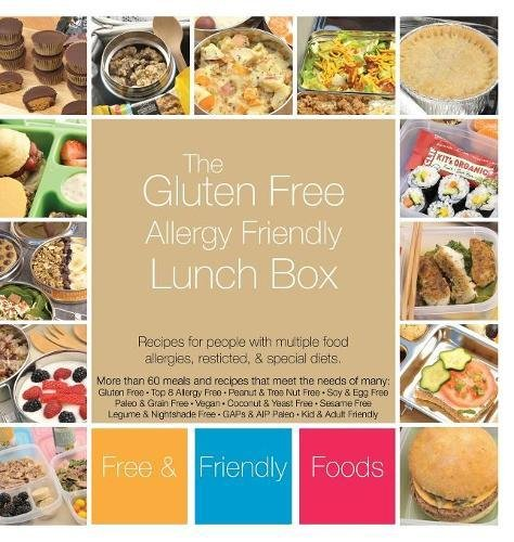 Read Online The Gluten Free Allergy Friendly Lunch Box: Recipes for people with multiple food allergies, restricted, and special diets. ebook