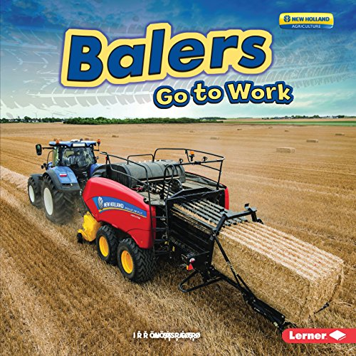 - Balers Go to Work (Farm Machines at Work)
