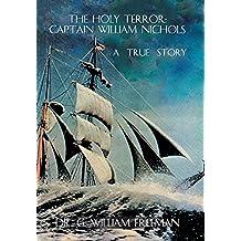 The Holy Terror: Captain William Nichols: A True Story
