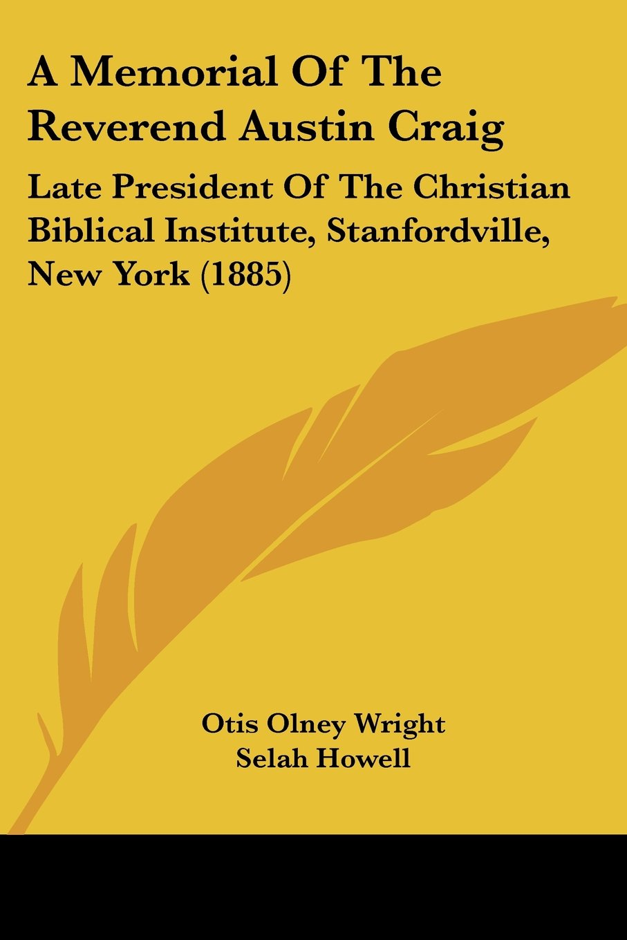 Download A Memorial Of The Reverend Austin Craig: Late President Of The Christian Biblical Institute, Stanfordville, New York (1885) PDF