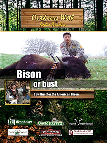 outdoors-with-eddie-brochin-bison-or-bust-bow-hunt-for-the-american-bison