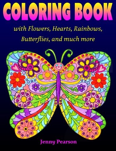 Coloring Book with Flowers, Hearts, Rainbows, Butterflies And More