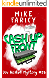 Cash Up Front (Dev Haskell - Private Investigator Book 25)