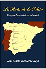 La Ruta de la Plata (Spanish Edition) Kindle Edition
