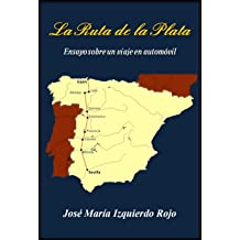 La Ruta de la Plata (Spanish Edition) Feb 10, 2012