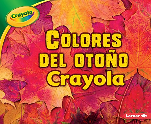 Golden Orange Tree - Colores del otoño Crayola/ Crayola Fall Colors (Temporadas de Crayola/ Crayola Seasons) (Spanish Edition)