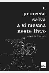 A Princesa Salva a Si Mesma Neste Livro (Em Portugues do Brasil) Paperback