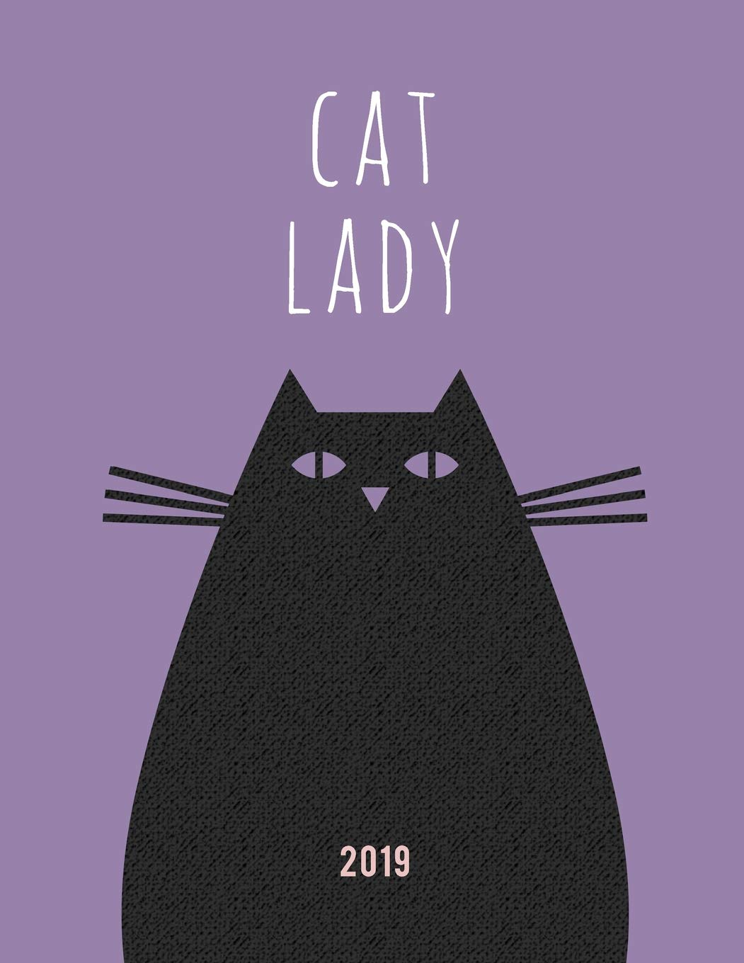 Cat Lady 2019: 2019 Weekly Daily Planner for Crazy Cat ...