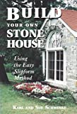 img - for Build Your Own Stone House: Using the Easy Slipform Method (Down-To-Earth Building Book) by Karl Schwenke (1991-01-02) book / textbook / text book