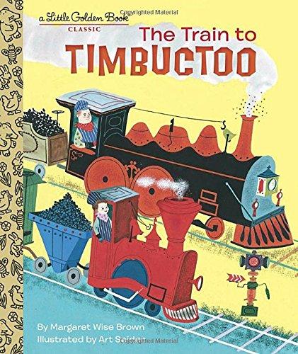 The Train to Timbuctoo (Little Golden Book) (World Star Kalamazoo)