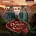 The Dragons of Chiril: A Novel Audiobook by Donita K. Paul Narrated by Tanya Eby