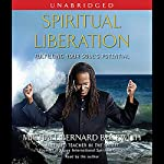 Spiritual Liberation: Fulfilling Your Soul's Potential | Michael Bernard Beckwith