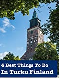 4 Best Things To Do In Turku Finland