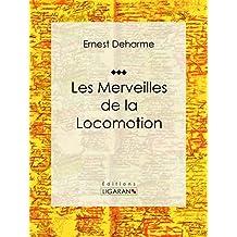 Les Merveilles de la locomotion (French Edition)