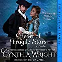 Heart of Fragile Stars: Rakes & Rebels: The Beauvisage Family, Book 1 Hörbuch von Cynthia Wright Gesprochen von: Tim Campbell