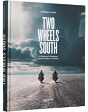 Two Wheels South: An Adventure Guide for Motorcycle Explorers