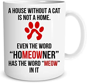 A House Without a Cat Is Not a Home Coffee Mug New Homeowner Gift 11oz Novelty Cup Funny House Warming Gift For Cat Lovers Cat Owners Cat Dad Cat Mom - First Time Home Owner Present - by Funnwear