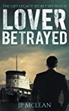 Lover Betrayed (The Gift Legacy Companion Book 1)
