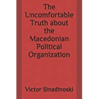 The Uncomfortable Truth about the Macedonian Political Organization