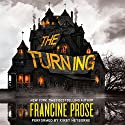The Turning Audiobook by Francine Prose Narrated by Kirby Heyborne, Grover Gardner, Amy Rubinate
